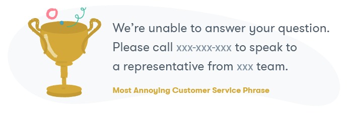 Most annoying customer service phrase