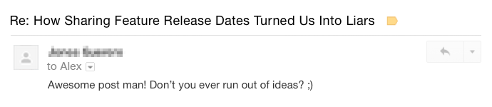 Every so often I would get an email asking if I ever run out of blog post ideas