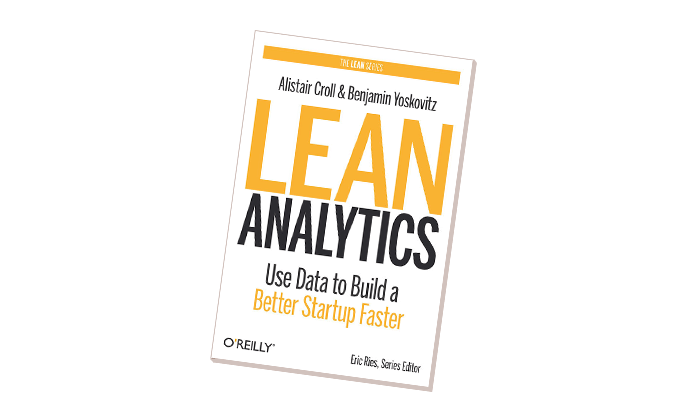 Lean Analytics by Alistair Croll & Ben Yoskovitz