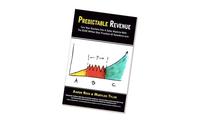 Predictable Revenue by Aaron Ross and Marylou Tyler