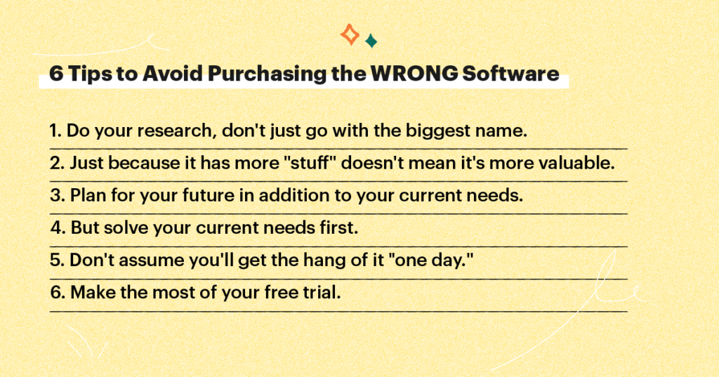 """6 Tips to Purchase the Best Customer Support Platform: 1. Do your research, don't just go with the biggest name. 2. Just because it has more """"stuff"""" doesn't mean it's more valuable. 3. Plan for your future in addition to your current needs. 4. But solve your current needs first. 5. Don't assume you'll get the hang of it """"one day."""" 6. Make the most of your free trial."""